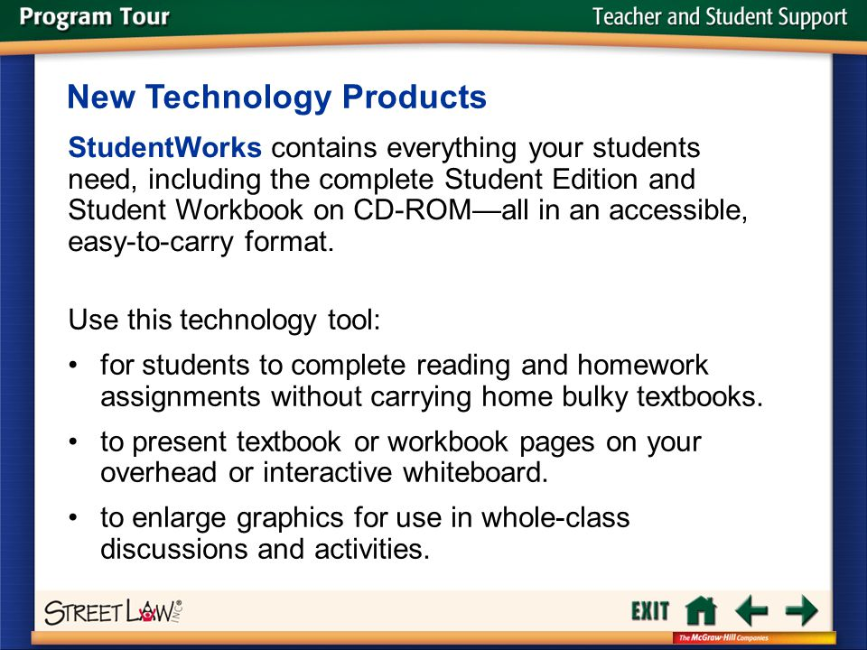Teacher and Student Support StudentWorks contains everything your students need, including the complete Student Edition and Student Workbook on CD-ROM