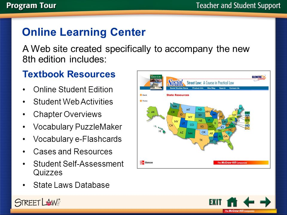 Teacher and Student Support A Web site created specifically to accompany the new 8th edition includes: Textbook Resources Online Learning Center Onlin