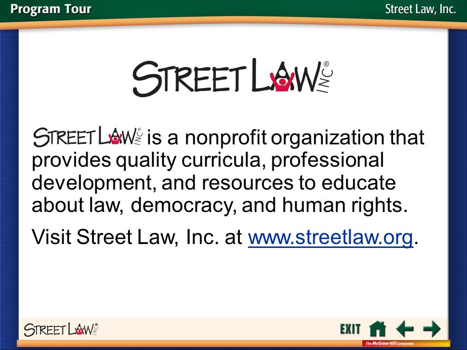 Street Law is a nonprofit organization that provides quality curricula, professional development, and resources to educate about law, democracy, and h