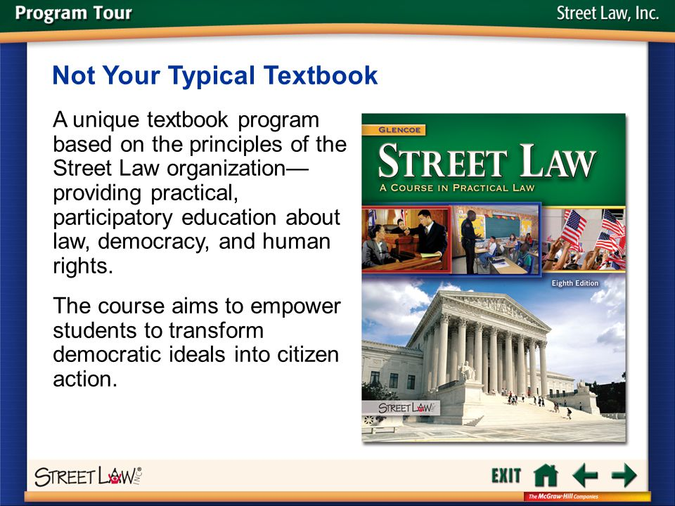 Street Law A unique textbook program based on the principles of the Street Law organization— providing practical, participatory education about law, d