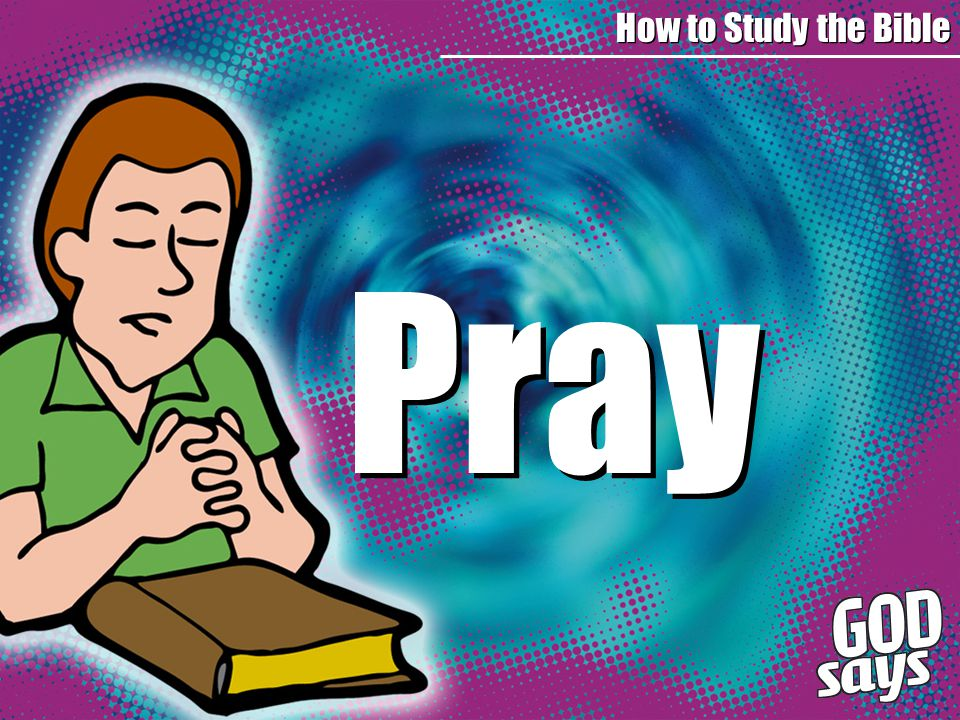 Pray How to Study the Bible