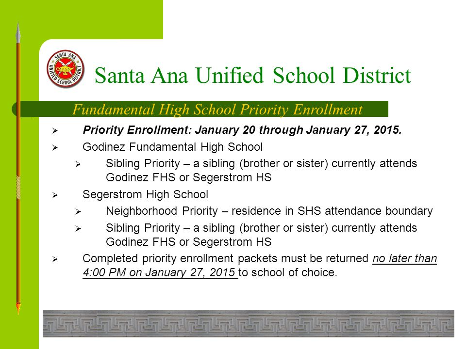 Santa Ana Unified School District Fundamental High School Parent Information Students  Godinez Fundamental High School  Wednesday, January 21, 2015, 8:30 AM @ Godinez FHS Theatre