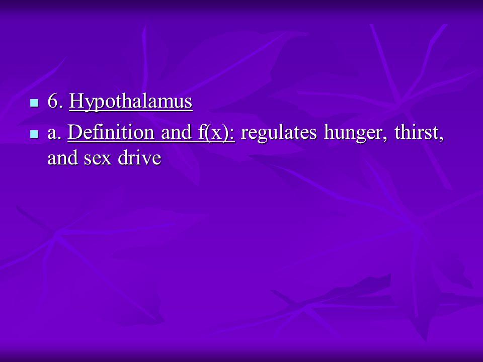 6. Hypothalamus 6. Hypothalamus a.