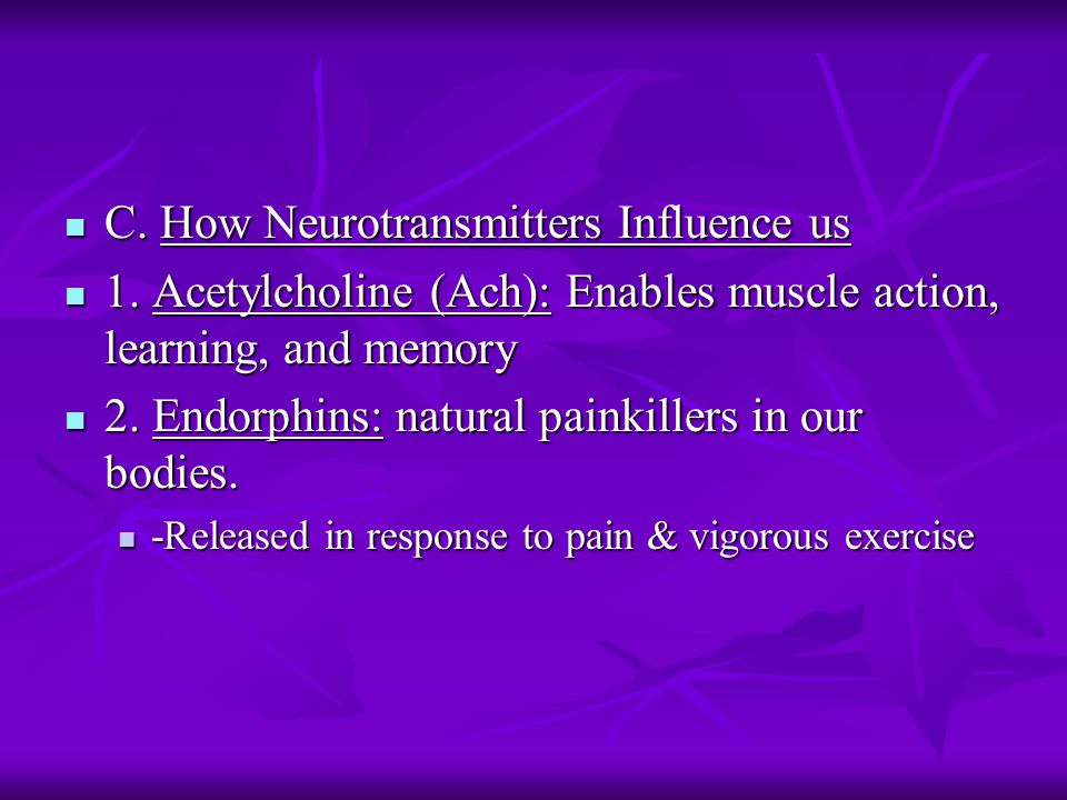 C. How Neurotransmitters Influence us C. How Neurotransmitters Influence us 1.
