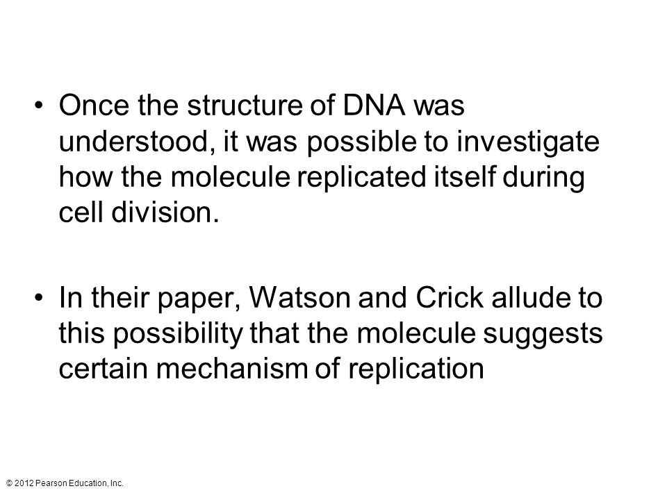 Once the structure of DNA was understood, it was possible to investigate how the molecule replicated itself during cell division. In their paper, Wats