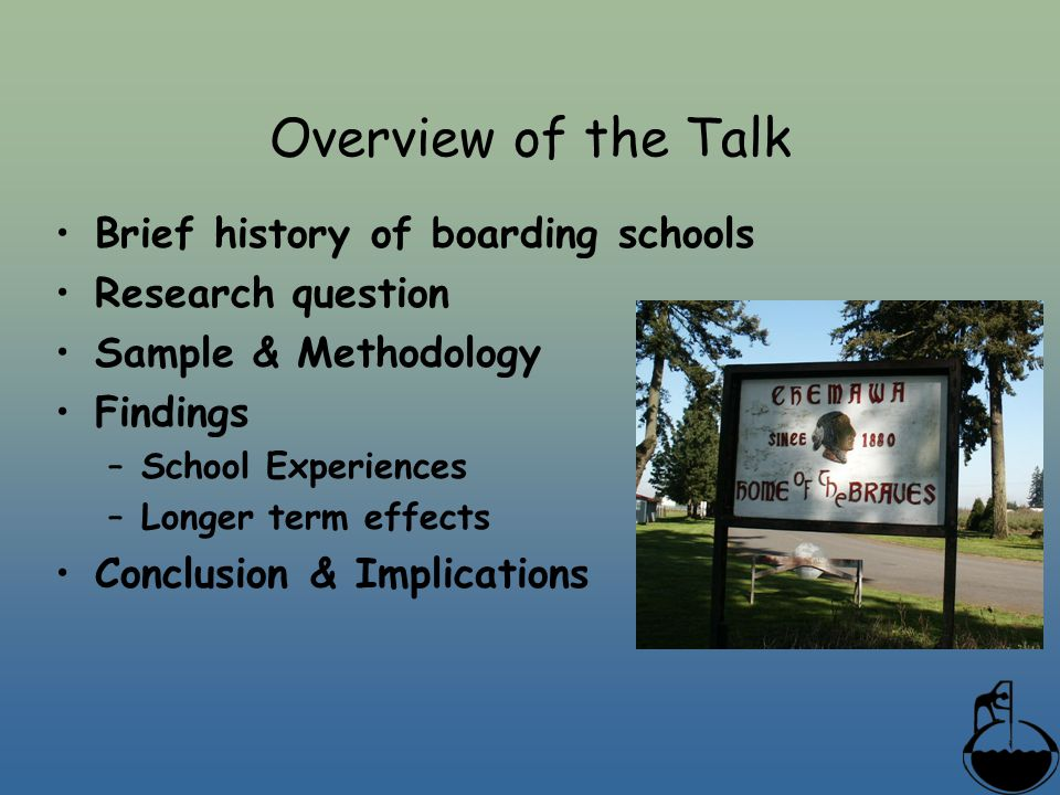 Overview of the Talk Brief history of boarding schools Research question Sample & Methodology Findings –School Experiences –Longer term effects Conclusion & Implications