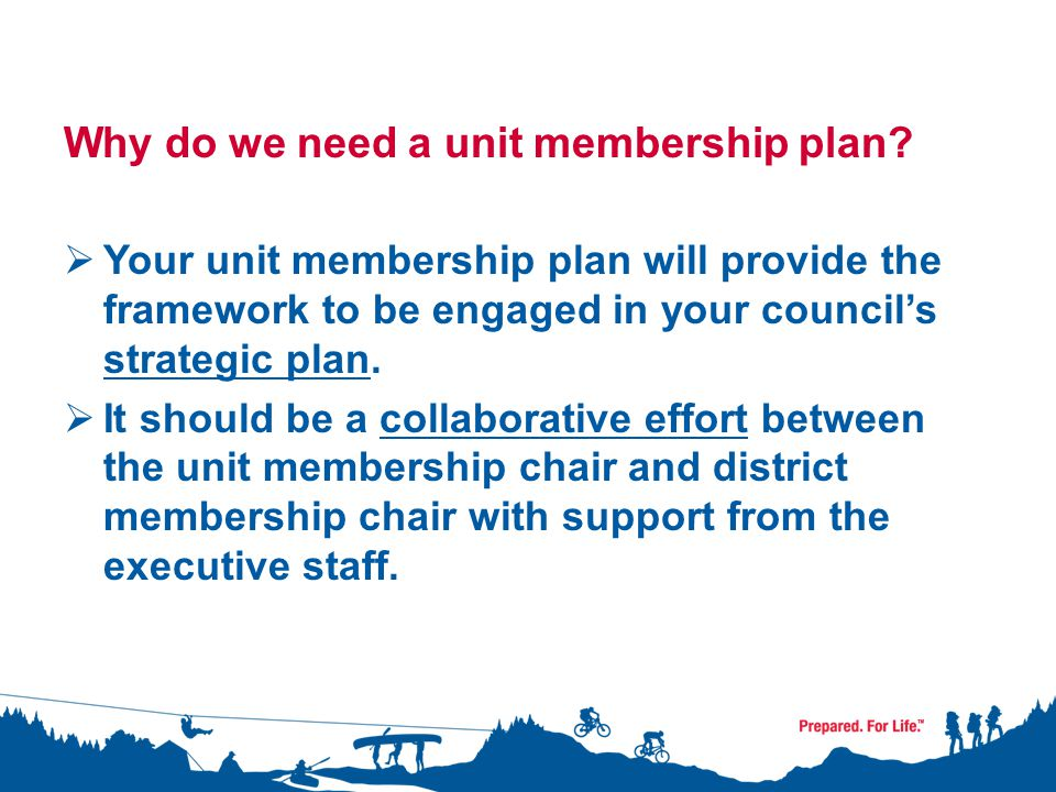 Why do we need a unit membership plan.