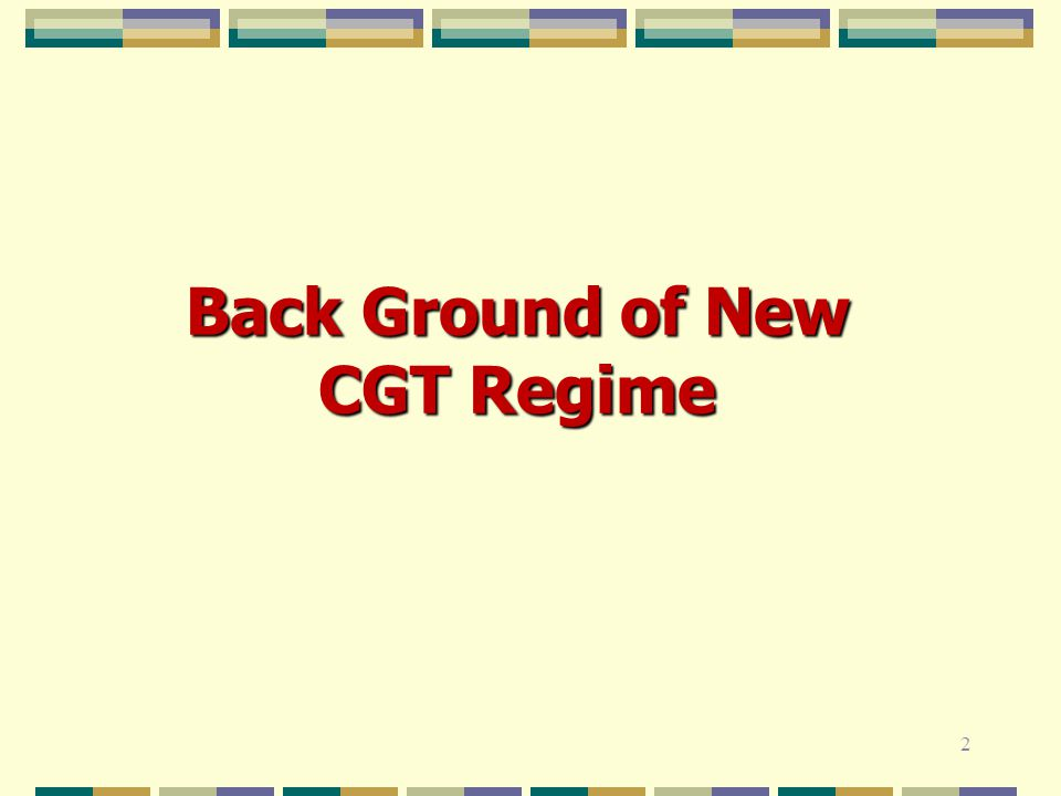 Back Ground of New CGT Regime 2