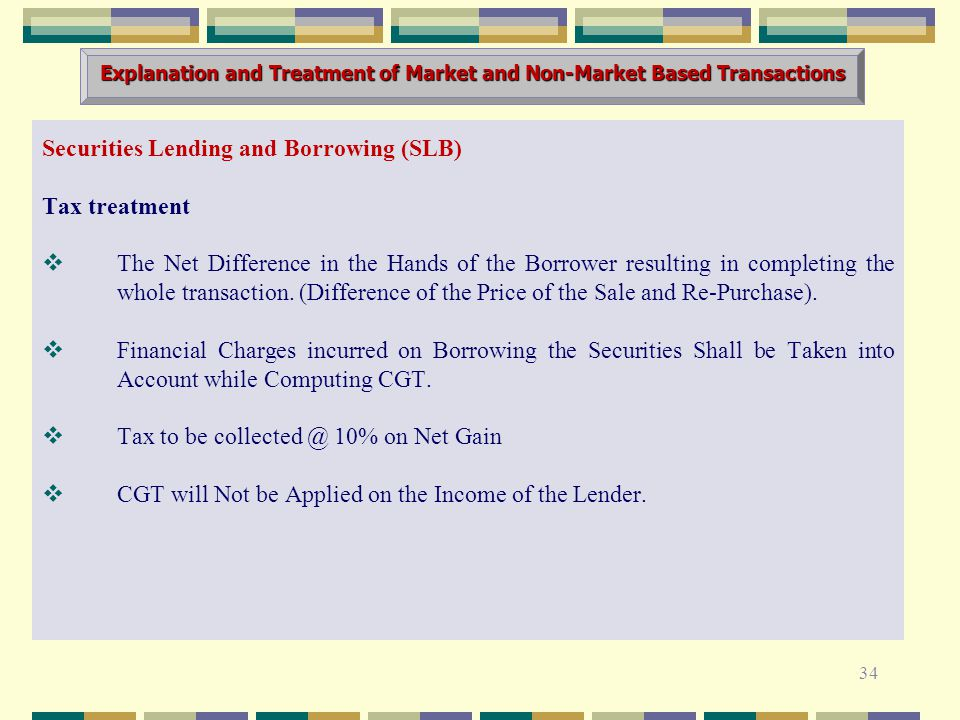 Securities Lending and Borrowing (SLB) Tax treatment  The Net Difference in the Hands of the Borrower resulting in completing the whole transaction.