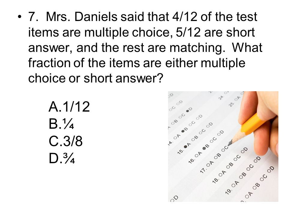3. Which equals 5/12 – 3/12? A.1/12 B.1/6 C.8/12 D.2/3