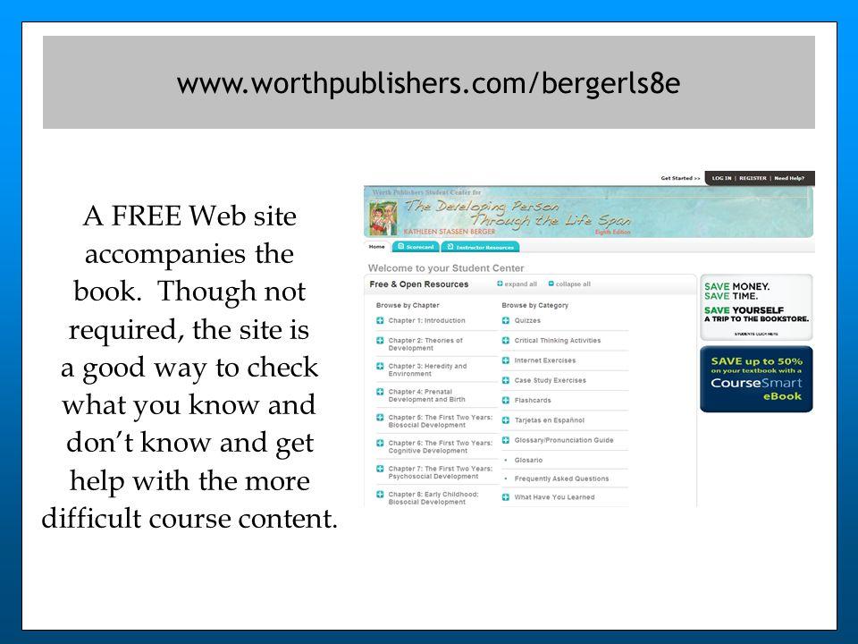 www.worthpublishers.com/bergerls8e A FREE Web site accompanies the book.