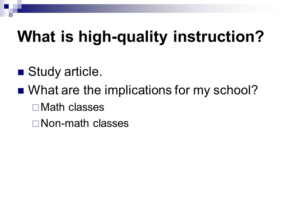 What is high-quality instruction. Study article. What are the implications for my school.