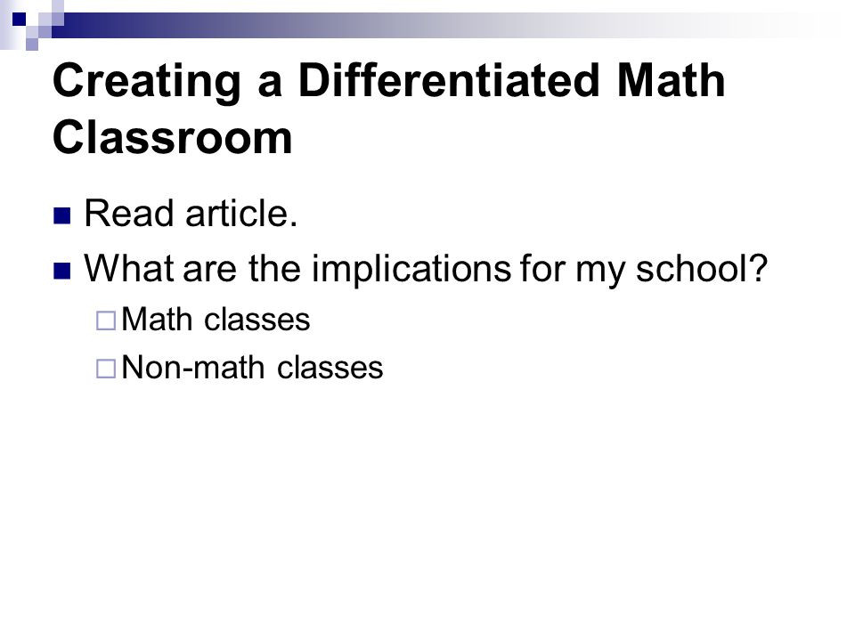 Creating a Differentiated Math Classroom Read article.