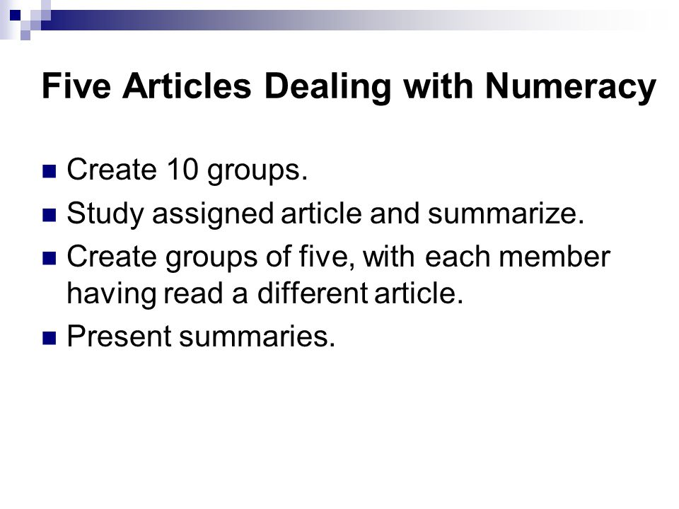 Five Articles Dealing with Numeracy Create 10 groups.