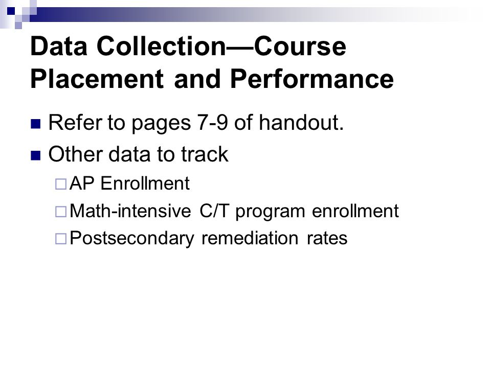 Data Collection—Course Placement and Performance Refer to pages 7-9 of handout.