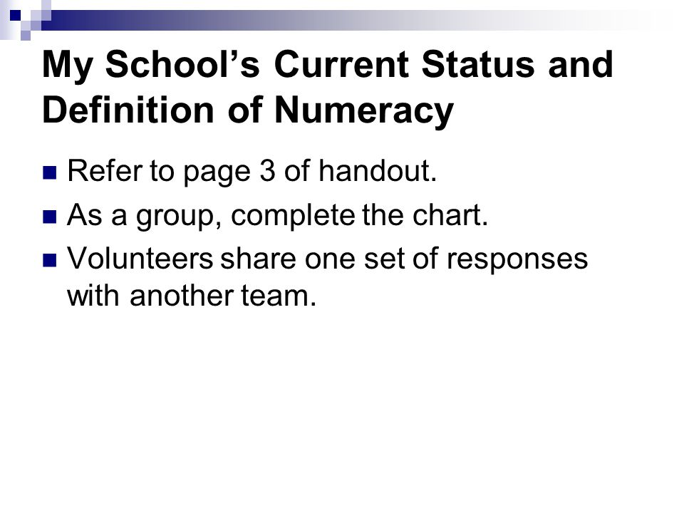 My School's Current Status and Definition of Numeracy Refer to page 3 of handout.