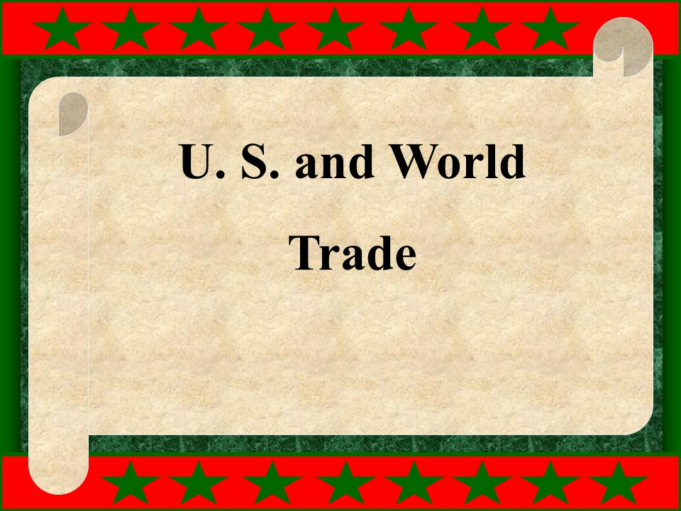 U. S. and World Trade