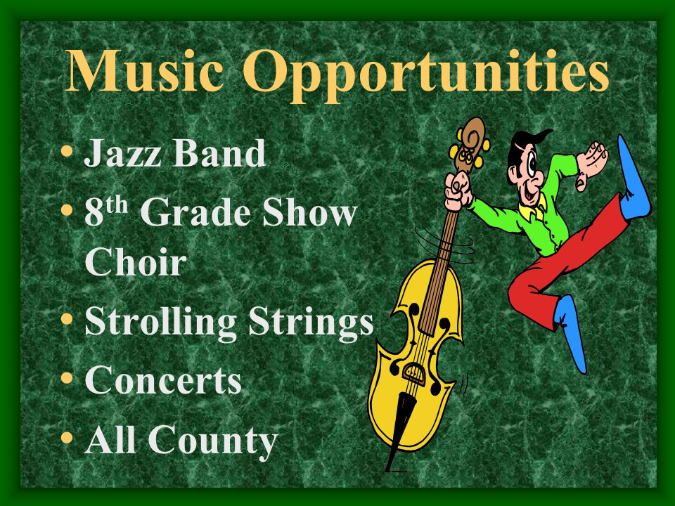Music Opportunities Jazz Band 8 th Grade Show Choir Strolling Strings Concerts All County