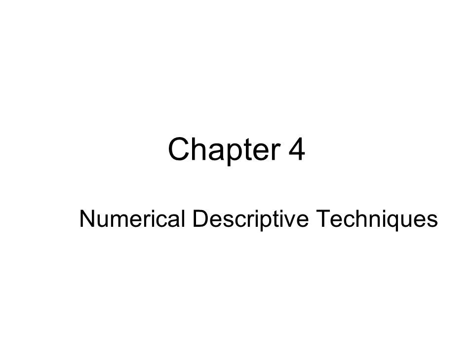 Chapter 4 Numerical Descriptive Techniques