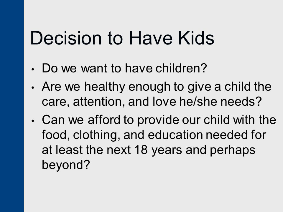 Decision to Have Kids Do we want to have children.