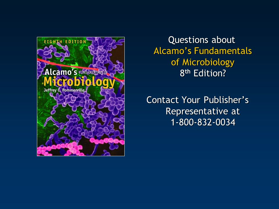 Questions about Alcamo's Fundamentals of Microbiology 8 th Edition? Questions about Alcamo's Fundamentals of Microbiology 8 th Edition? Contact Your P
