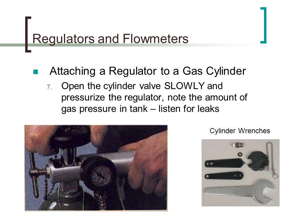 Regulators and Flowmeters Attaching a Regulator to a Gas Cylinder 7.