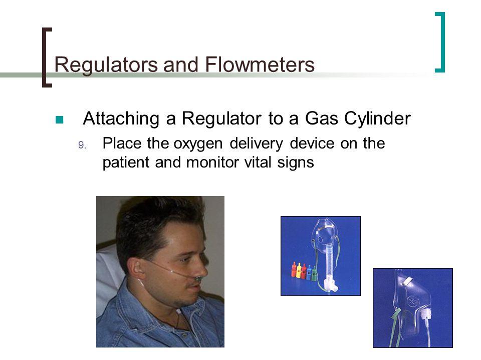 Regulators and Flowmeters Attaching a Regulator to a Gas Cylinder 9.