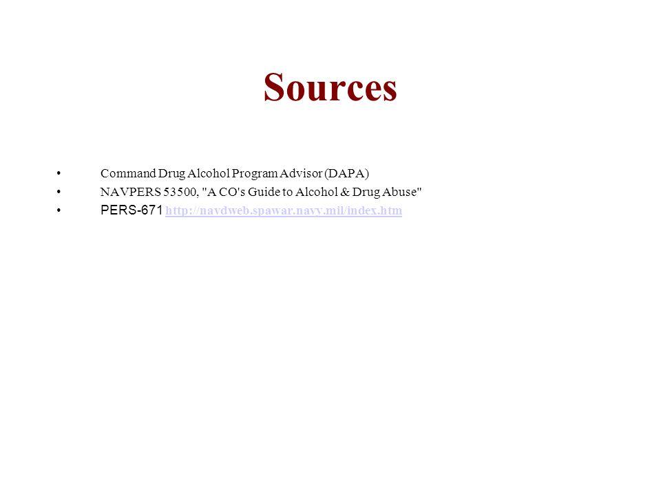 Sources Command Drug Alcohol Program Advisor (DAPA) NAVPERS 53500,