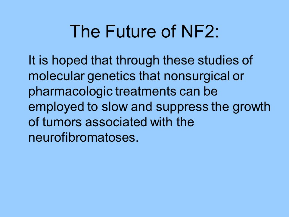 Summary: NF2 is a tumor suppressor gene that encodes the protein merlin.