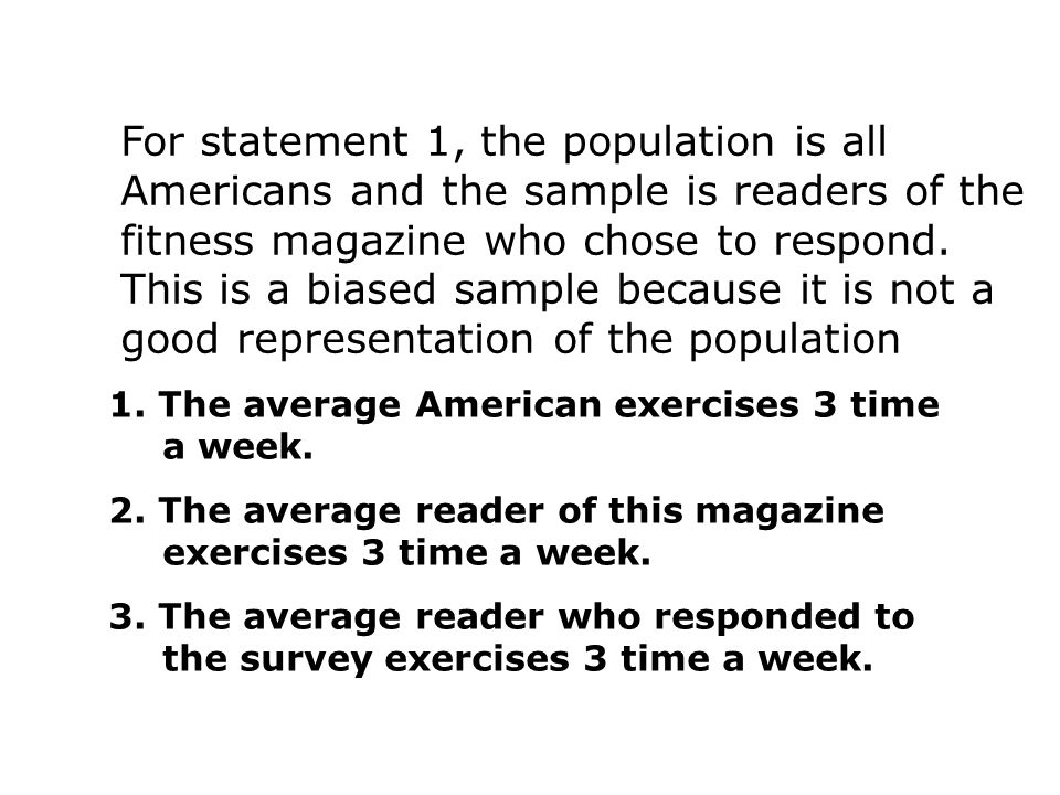 A fitness magazine printed a readers' survey. Statements 1, 2, and 3 are interpretations. Which do you think the magazine would use? THIS IS IMPORTANT