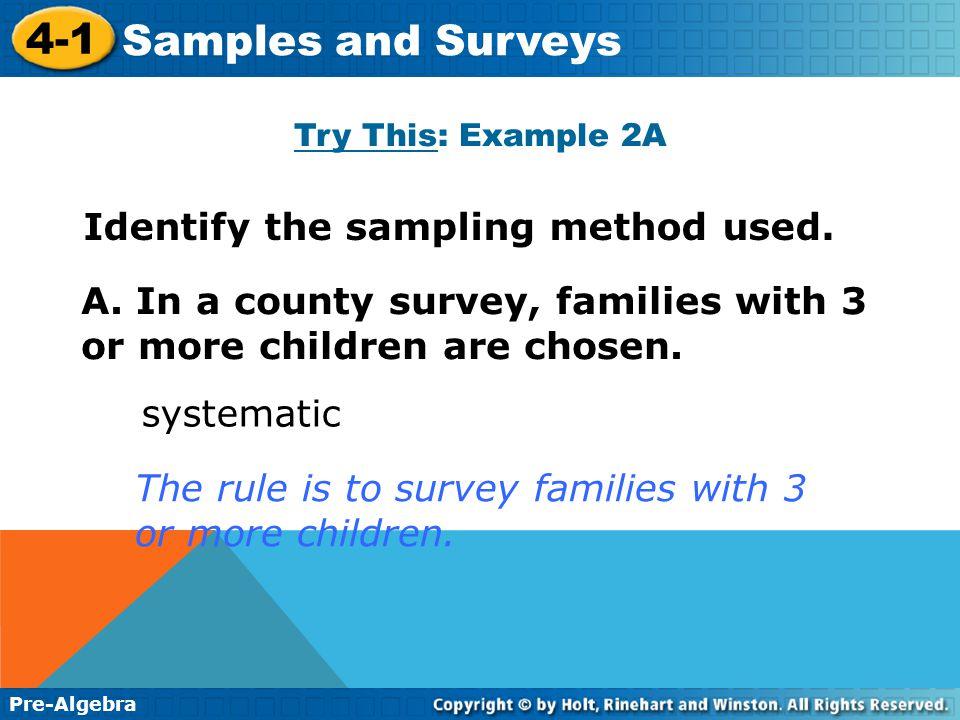 Pre-Algebra 4-1 Samples and Surveys C.