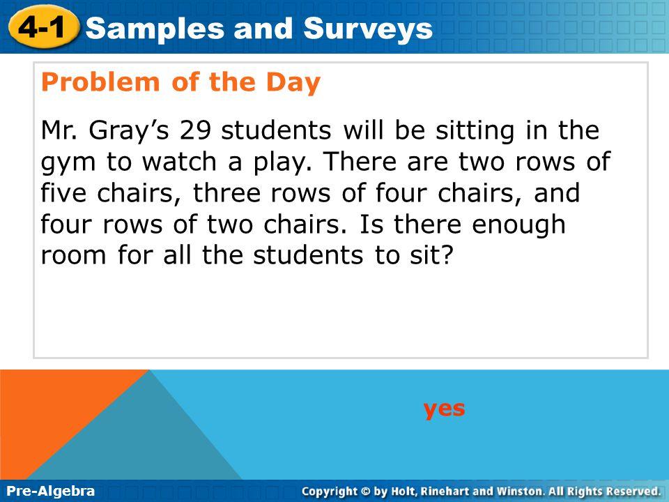 4-1 Samples and Surveys Pre-Algebra Problem of the Day Problem of the Day Lesson Presentation Lesson Presentation