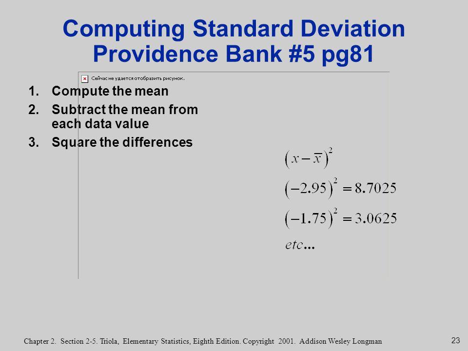 23 Chapter 2. Section 2-5. Triola, Elementary Statistics, Eighth Edition. Copyright 2001. Addison Wesley Longman Computing Standard Deviation Providen