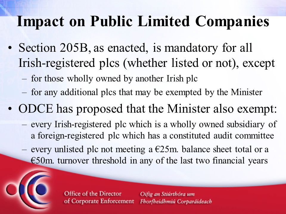 Conclusion ODCE Guidance on Audit Committees and ODCE Proposals to Minister Ahern are available at www.