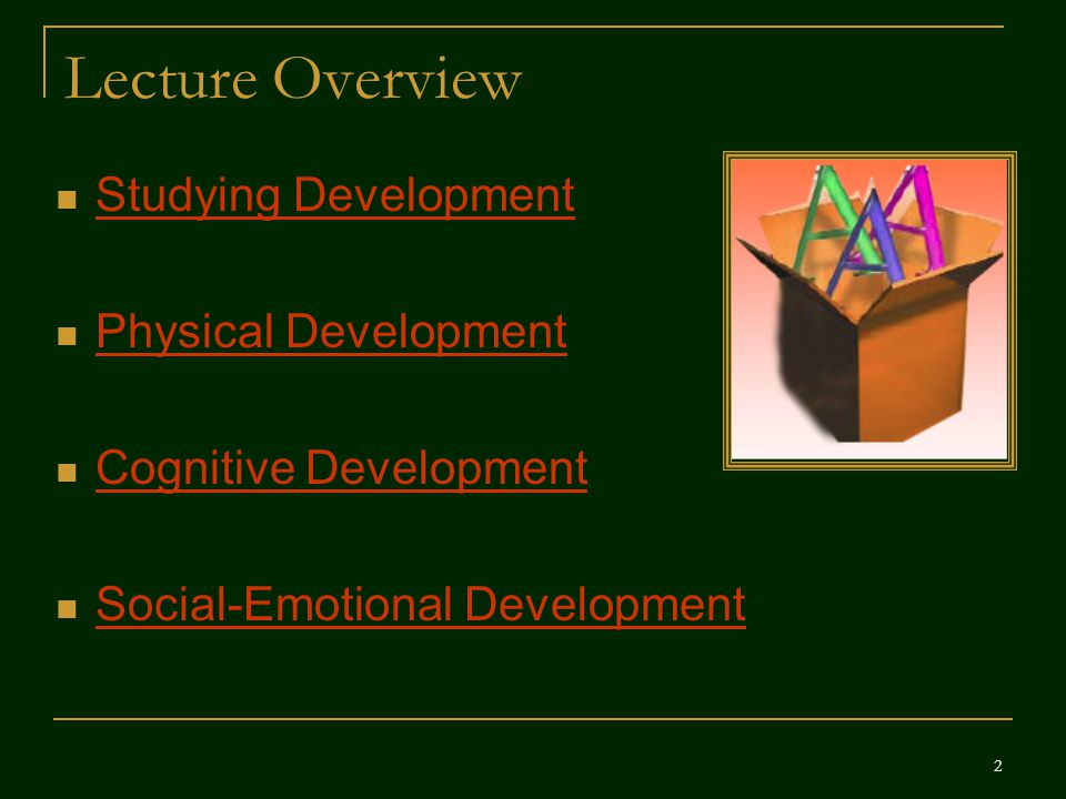 Developmental Psychology (studies age-related changes in behavior and mental processes from conception to death) 3