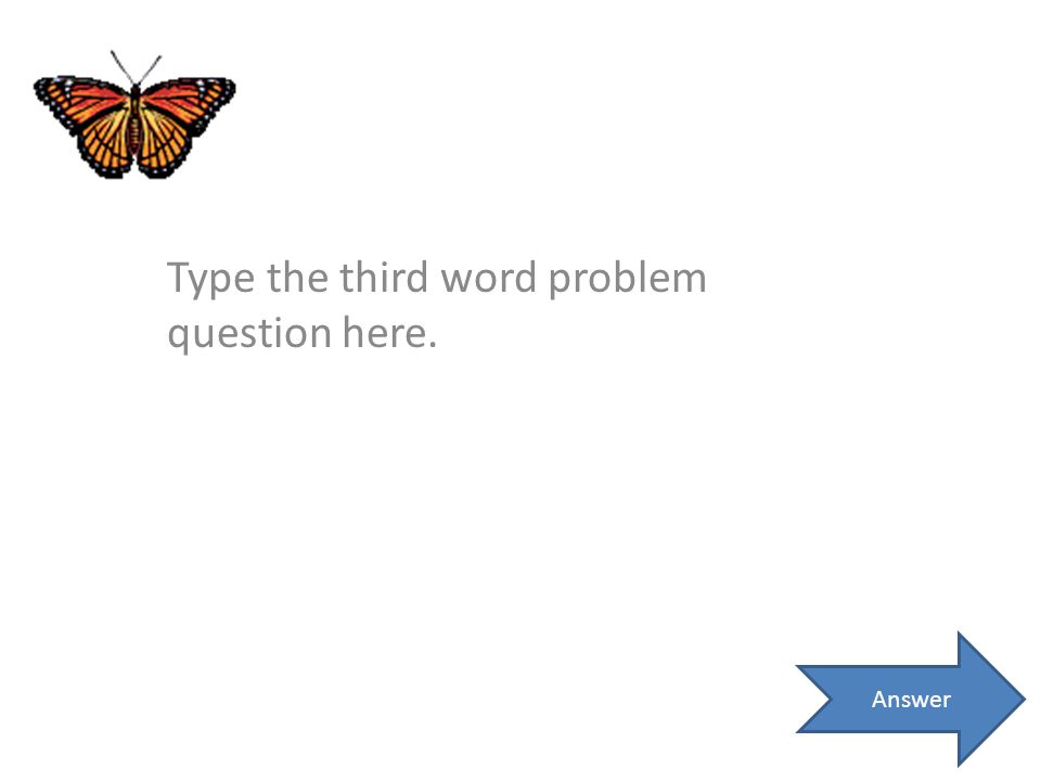 Type the third word problem question here. Answer