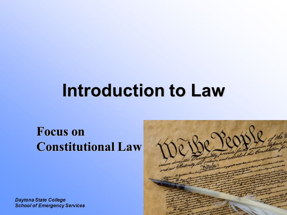 Legal Focus on Constitutional Law Daytona State College School of Emergency Services Second Amendment Right to bear armsRight to bear arms –Gun ownership –Government may prohibit certain individuals from owning or possessing guns –Recent court decisions and legislation has reduced government intrusion on gun ownership Washington D.C.