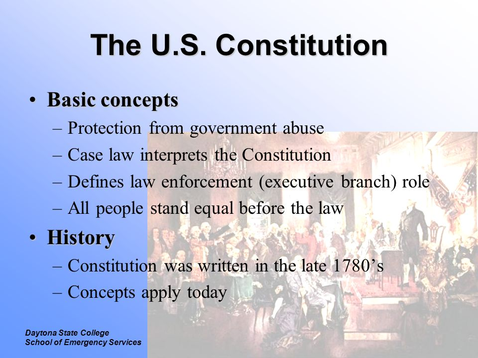Legal Focus on Constitutional Law Daytona State College School of Emergency Services The U.S.