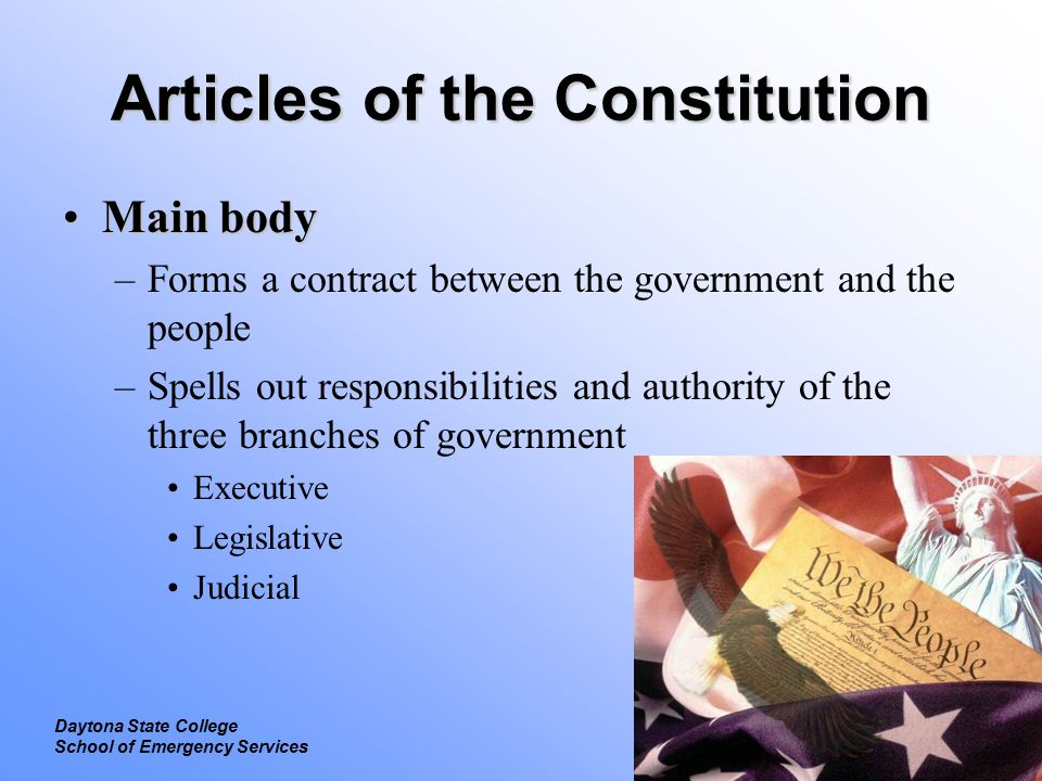 Legal Focus on Constitutional Law Daytona State College School of Emergency Services Supremacy Clause Incorporated in Article IVIncorporated in Article IV –When there is a conflict, the U.S.