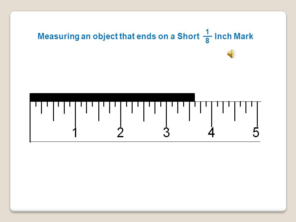 Short Mark = Eighth Inch Mark 1234567 8