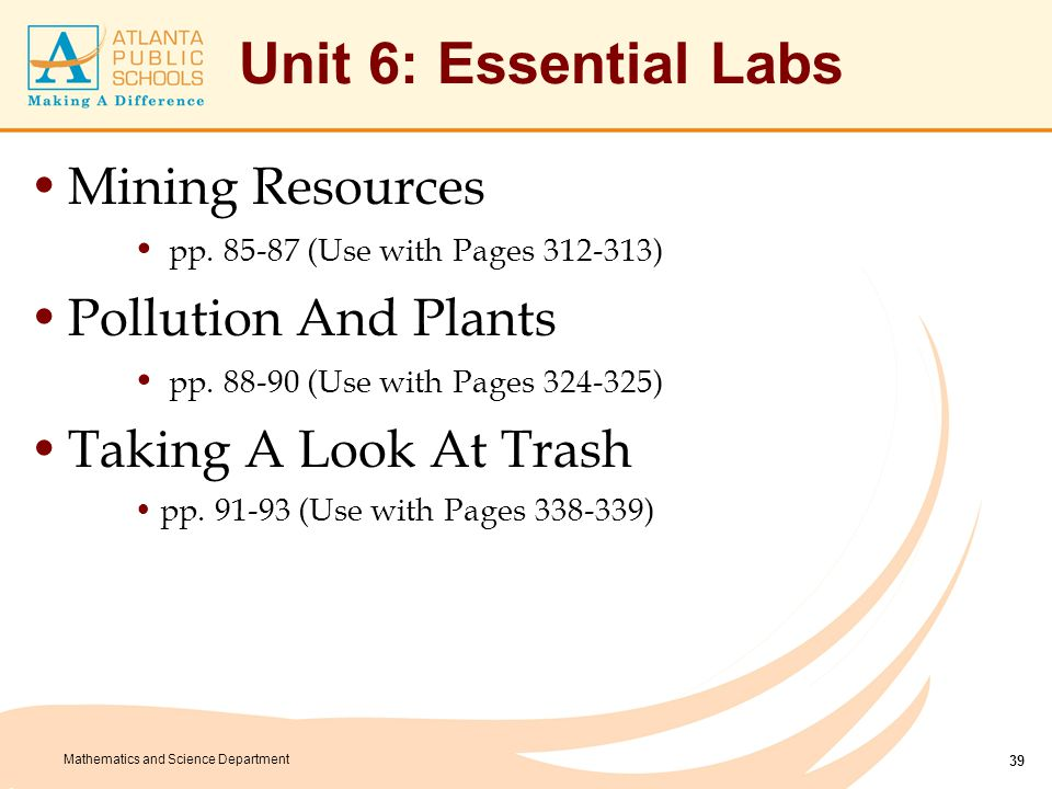 Mathematics and Science Department Unit 6: Essential Labs Mining Resources pp. 85-87 (Use with Pages 312-313) Pollution And Plants pp. 88-90 (Use with