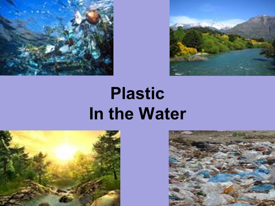 Atlanta Public Schools Mathematics and Science Department Plastic In the Water