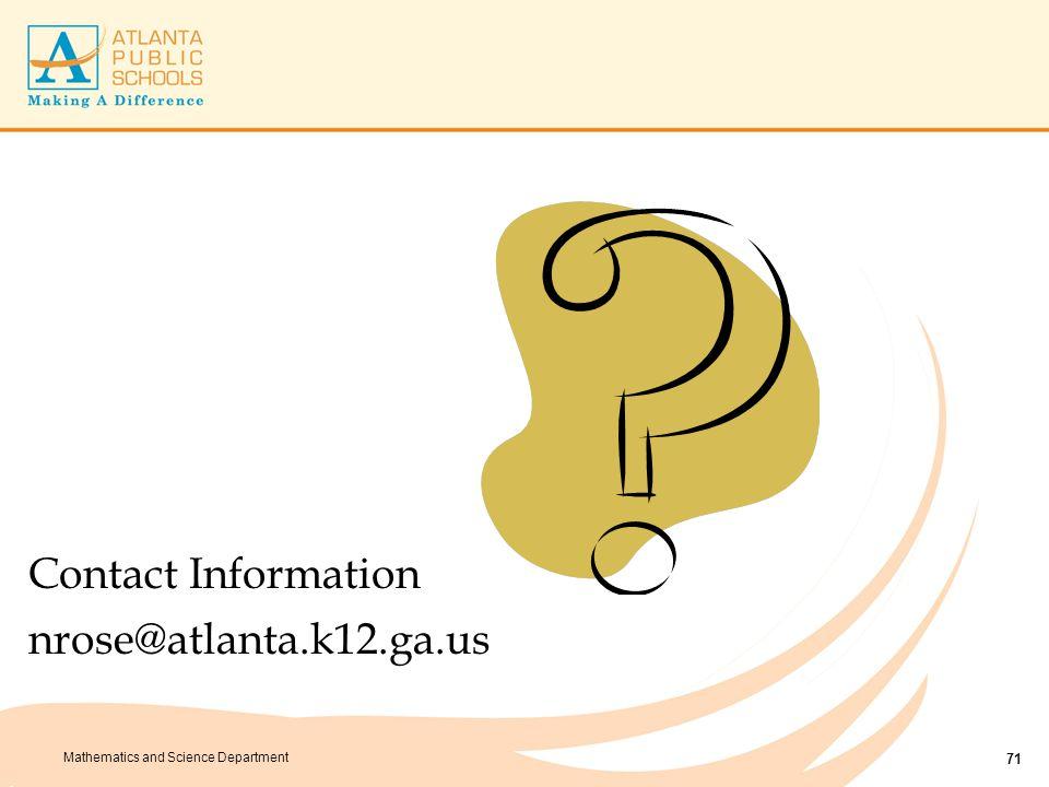 Mathematics and Science Department Contact Information nrose@atlanta.k12.ga.us 71