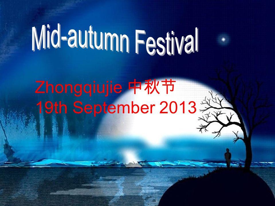 Zhongqiujie 中秋节 19th September 2013
