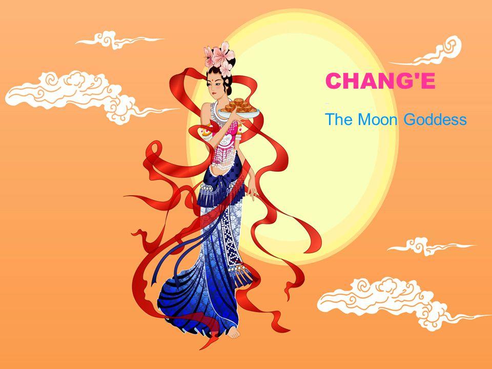 CHANG E - The Moon Goddess