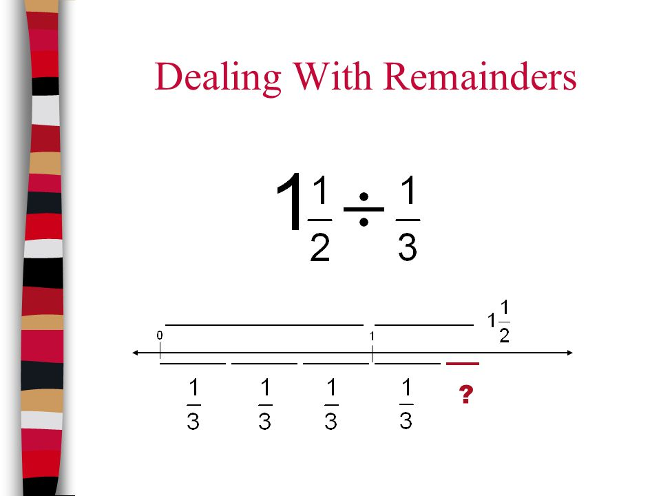Dealing With Remainders ?