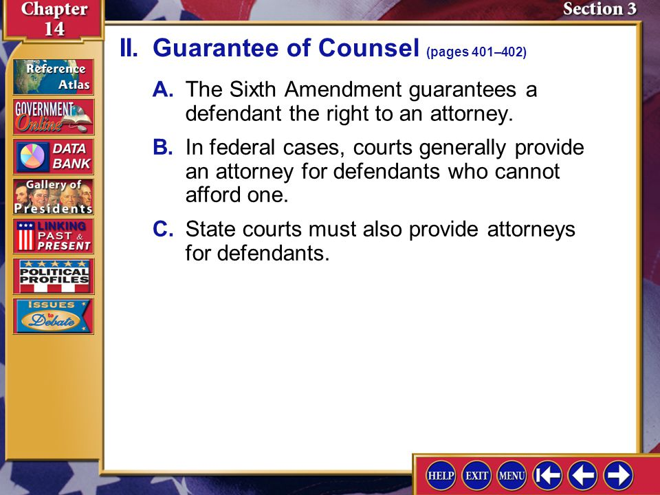 Section 3-6 II.Guarantee of Counsel (pages 401–402) Why is it significant that the Court ruled that criminal defendants have a right to a lawyer.