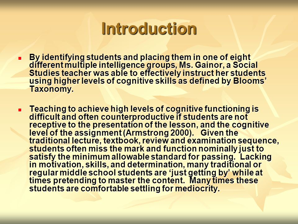 Introduction By identifying students and placing them in one of eight different multiple intelligence groups, Ms.