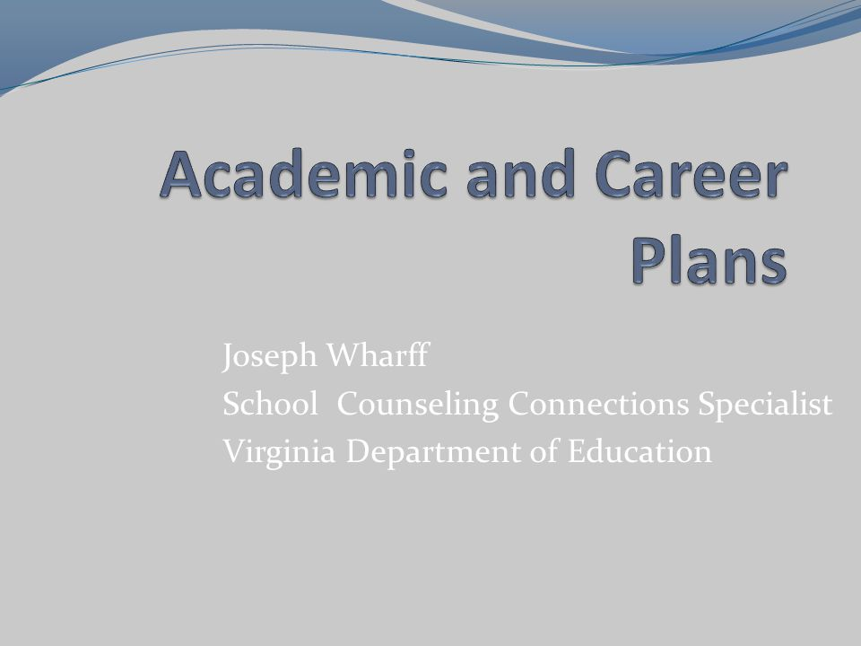 Joseph Wharff School Counseling Connections Specialist Virginia Department of Education