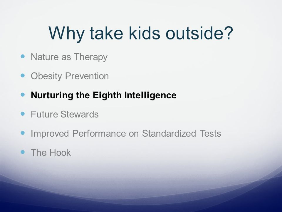 Why take kids outside.
